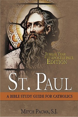 St. Paul: Steward of the Mysteries - A Bible Study Guide for Catholics