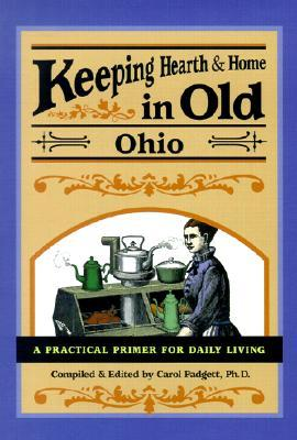 Keeping Hearth and Home in Old Ohio: A Practical Primer for Daily Living