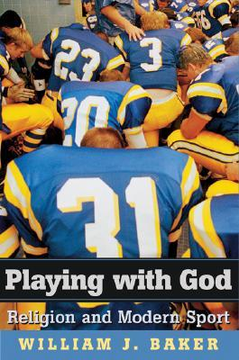 Playing with God: Religion and Modern Sport