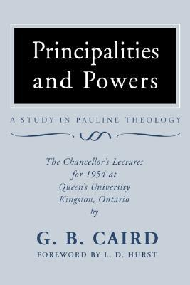 Principalities and Powers: A Study in Pauline Theology ...