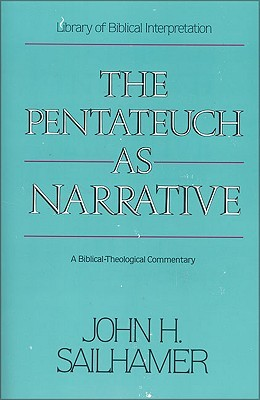The Pentateuch as Narrative by John H. Sailhamer