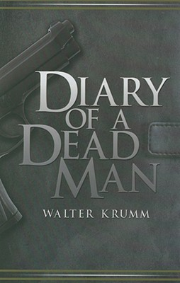 Diary of a Dead Man by Walter Krumm