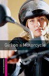 Girl on a Motorcycle (Oxford Bookworms Starter)