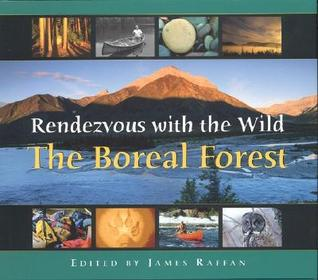 Rendezvous with the Wild by James Raffan