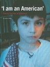 'I am an American': Filming the Fear of Difference
