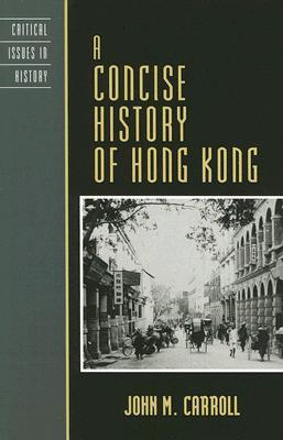 A Concise History of Hong Kong (Critical Issues in History) (Critical Issues in World and International History)