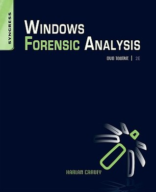 Windows Forensic Analysis by Harlan Carvey
