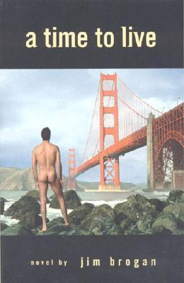 A Time To Live: A Gay Man's Novel