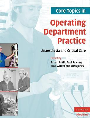 Core Topics in Operating Department Practice: Anaesthesia and Critical Care
