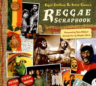 The Reggae Scrapbook by Roger Steffens