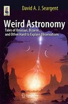 Weird Astronomy by David A.J. Seargent