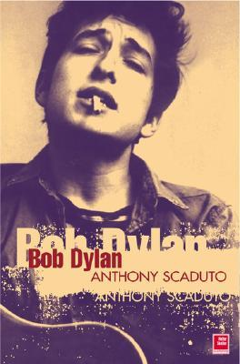Bob Dylan by Anthony Scaduto