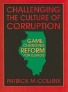Challenging the Culture of Corruption: Game-Changing Reform for Illinois