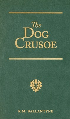 The Dog Crusoe: A Tale of the Western Plains