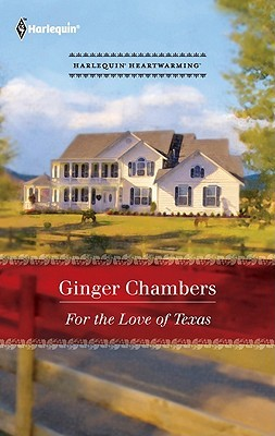For the Love of Texas by Ginger Chambers