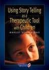 Using Story Telling As A Therapeutic Tool With Children