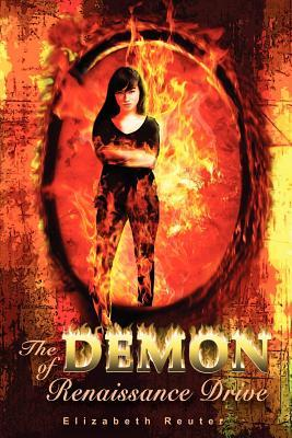 The Demon of Renaissance Drive by Elizabeth Reuter