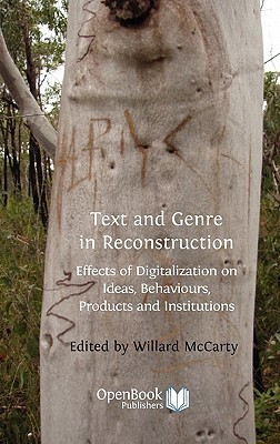 Text and Genre in Reconstruction: Effects of Digitalization on Ideas, Behaviours, Products and Institutions.