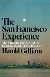 The San Francisco Experience: The Romantic Love Behind the Fabulous Facade of the Bay Area