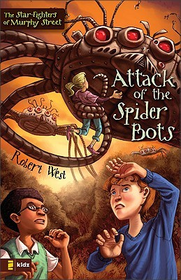 Attack of the Spider Bots by Robert  West