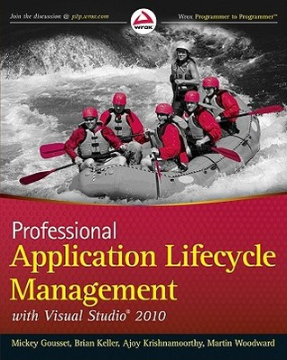 Professional Application Lifecycle Management with Visual Stu... by Mickey Gousset