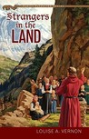 Strangers in the Land by Louise A. Vernon