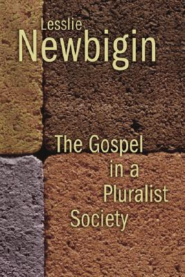 The Gospel in a Pluralist Society by Lesslie Newbigin