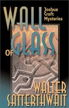 Wall of Glass (Joshua Croft, #1)