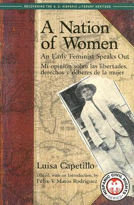 A Nation of Women: An Early Feminist Speaks Out: Mi Opinion Sobre Las Libertades, Derechos y Deberes de La Mujer