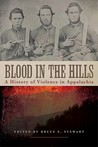 Blood in the Hills: A History of Violence in Appalachia