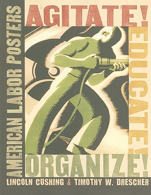 Agitate! Educate! Organize! by Lincoln Cushing