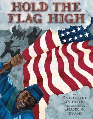 Hold the Flag High by Catherine Clinton