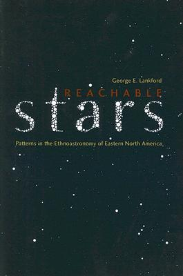 Reachable Stars: Patterns in the Ethnoastronomy of Eastern North America