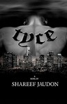Tyce by Shareef Jaudon