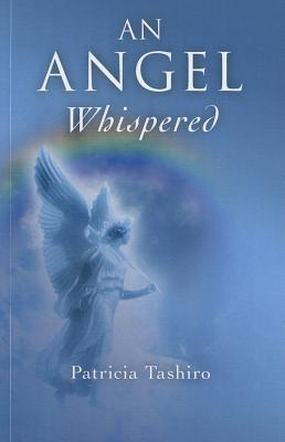 An Angel Whispered: The Wisdome & Practice of Happiness
