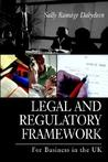 Legal and Regulatory Framework: For Business in the UK
