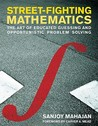 Street-Fighting Mathematics: The Art of Educated Guessing and Opportunistic Problem Solving