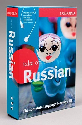Oxford Take Off in Russian: The Complete Language-Learning Kit [With 4 CDs]