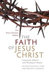 The Faith Of Jesus Christ: Exegetical, Biblical, And Theological Studies