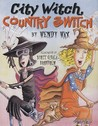 City Witch, Country Switch by Wendy Wax