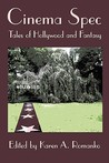 Cinema Spec: Tales of Hollywood and Fantasy