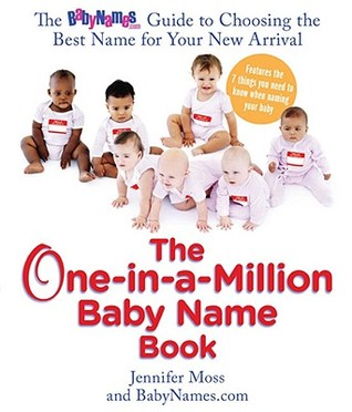 The One-in-a-Million Baby Name Book by Jennifer  Moss