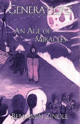 An Age of Miracles by Benjamin Zindle