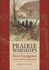 Prairie Warships: River Navigation in the Northwest Rebellion
