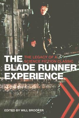 The Blade Runner Experience: The Legacy of a Science Fiction Classic