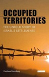 Occupied Territories: The Untold Story Of Israel's Settlements
