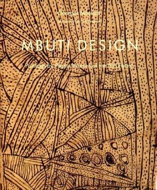 Mbuit Design: Paintings by Pygmy Women of the Ituri Forest