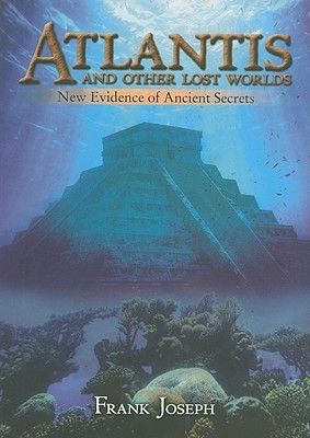 Atlantis and Other Lost Worlds by Frank Joseph
