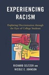 Experiencing Racism: Exploring Discrimination Through the Eyes of College Students