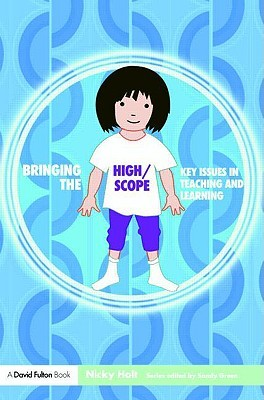 Bringing the High/Scope Approach to Your Early Years Practice